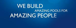 We Build Amazing Pools for Amazing People