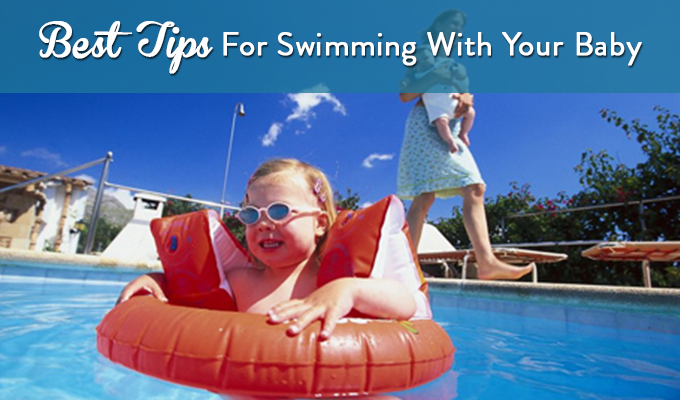 Best Tips For Swimming With Your Baby